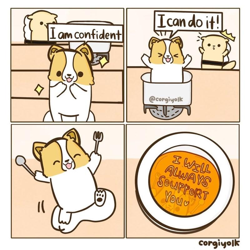 Cartoon - I can do it! |I am confident @corgiyolk IWILL ALWAYS SouppoRT You corgiyolk