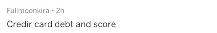 Text - Fullmoonkira 2h Credir card debt and score
