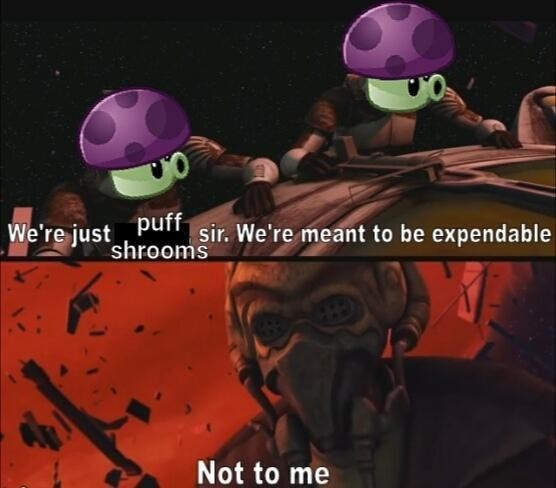 Helmet - puff shrooms We're just ir. We're meant to be expendable Not to me