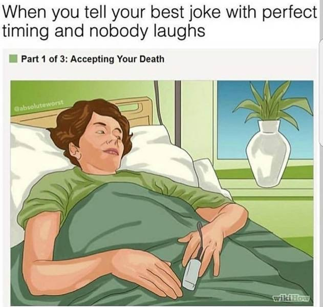 Organism - When you tell your best joke with perfect timing and nobody laughs Part 1 of 3: Accepting Your Death Cabsoluteworst wiki How