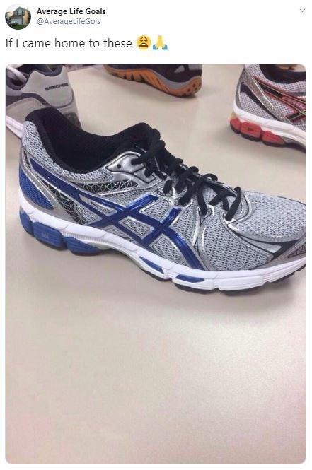 Shoe - Average Life Goals @AverageLifeGols If I came home to these
