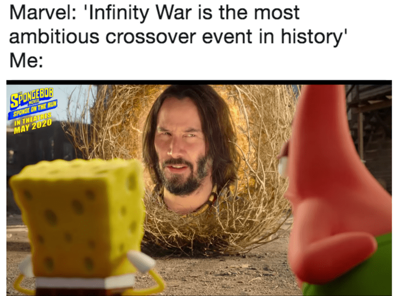 Adaptation - Marvel: 'Infinity War is the most ambitious crossover event in history' Ме: SPONGEBOB MOVIE SPONGE ON THE RUN IN THEATRES MAY 2020