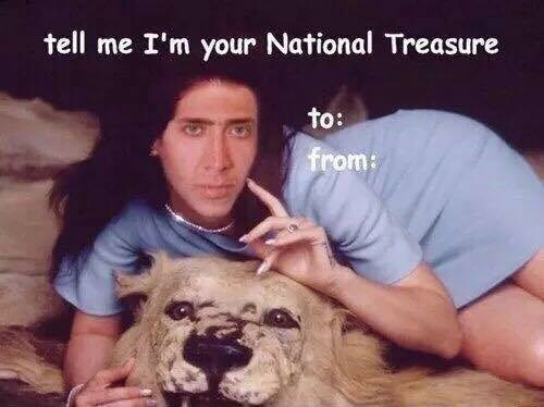 Dog - tell me I'm your National Treasure to: from:
