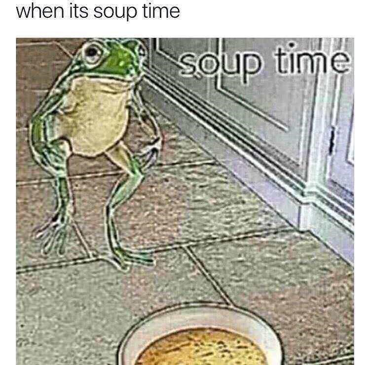 Frog - when its soup time Soup time