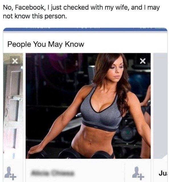 Product - No, Facebook, I just checked with my wife, and I may not know this person People You May Know X Ju