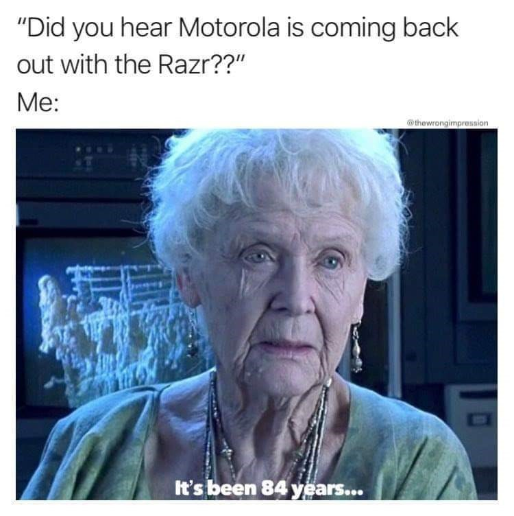 "Text - ""Did you hear Motorola is coming back out with the Razr??"" Me: thewrongimpression It's been 84 years..."