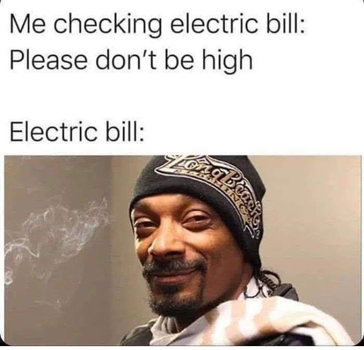 Turban - Me checking electric bill: Please don't be high Electric bill: IN G