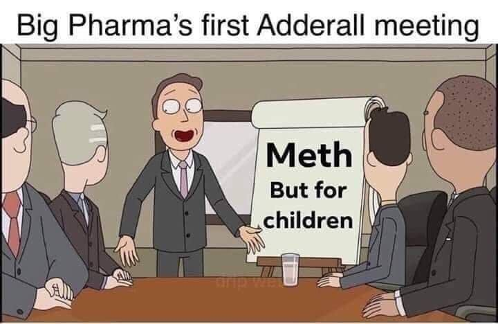 Cartoon - Big Pharma's first Adderall meeting Meth But for children