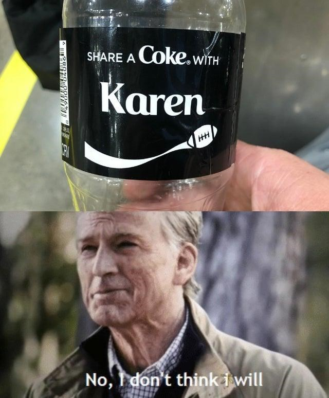 Photo caption - SHARE A COke.WITH Karen HH ERV No,don't thinki will