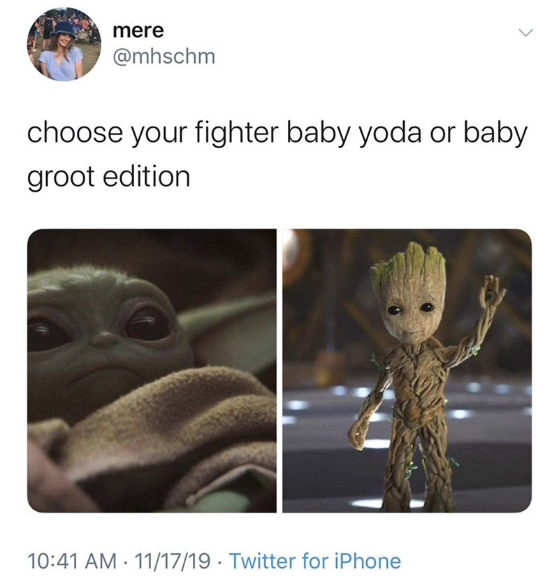 Organism - mere @mhschm choose your fighter baby yoda or baby groot edition 10:41 AM 11/17/19 Twitter for iPhone