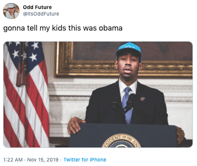Official - odd Future @itsOddFuture gonna tell my kids this was obama THE UN SIBEN 1:22 AM Nov 15, 2019 Twitter for iPhone