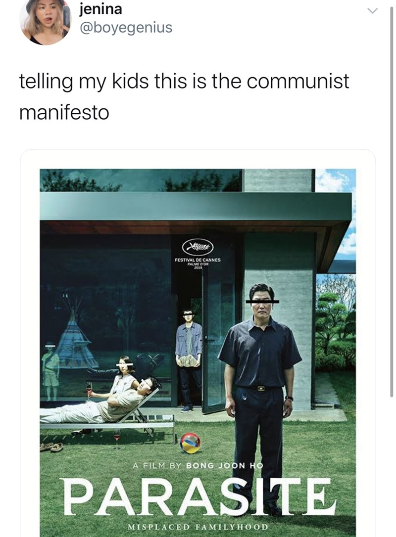 Poster - jenina @boyegenius telling my kids this is the communist manifesto FESTIVAL DE CANNES PALME D OR 2010 A FILM BY BONG JOON HO PARASITE MISPLACED FAMILYHOOD