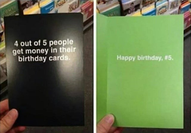 Text - 4 out of 5 people get money in their birthday cards Happy birthday, #5