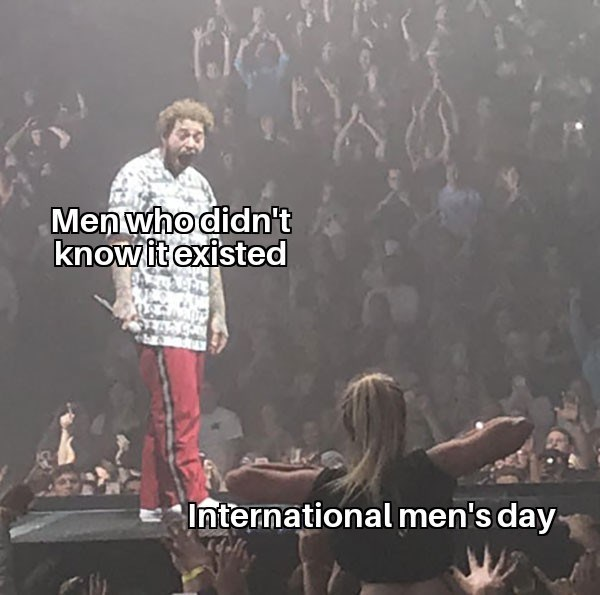 Text - Men who didn't know it existed International men's day