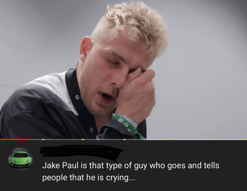 Photo caption - WIP A Jake Paul is that type of guy who goes and tells people that he is crying...