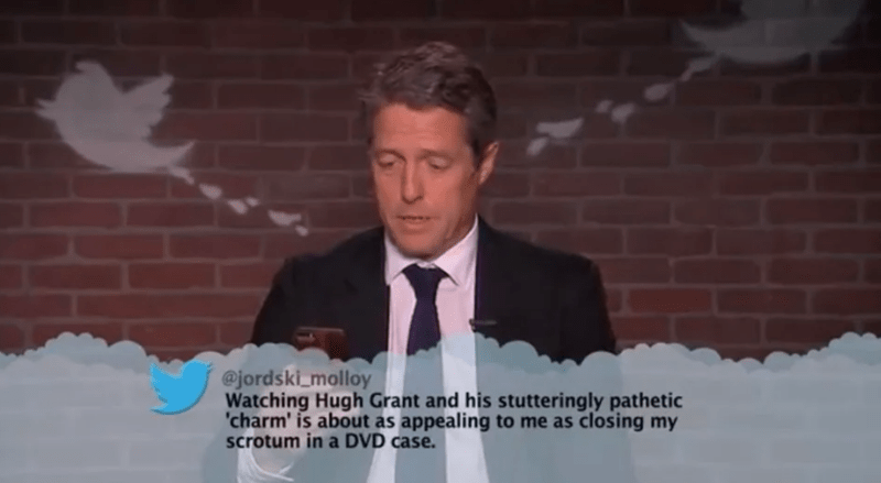 Speech - @jordski molloy Watching Hugh Grant and his stutteringly pathetic 'charm' is about as appealing to me as closing my scrotum in a DVD case.