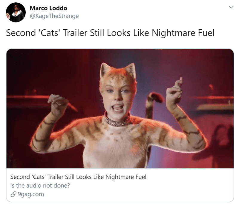 Photo caption - Marco Loddo @KageTheStrange Second 'Cats' Trailer Still Looks Like Nightmare Fuel Second 'Cats' Trailer Still Looks Like Nightmare Fuel is the audio not done? 9gag.com