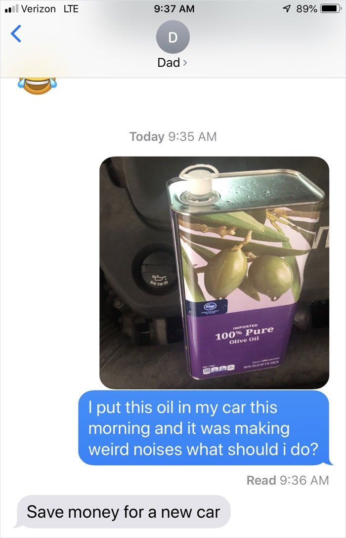 Product - ll Verizon LTE 9:37 AM 7 89% D Dad> Today 9:35 AM sW IMPORTED 100% Pure Olive Oil AWR ODOrsn ox put this oil in my car this morning and it was making weird noises what should i do? Read 9:36 AM Save money for a new car