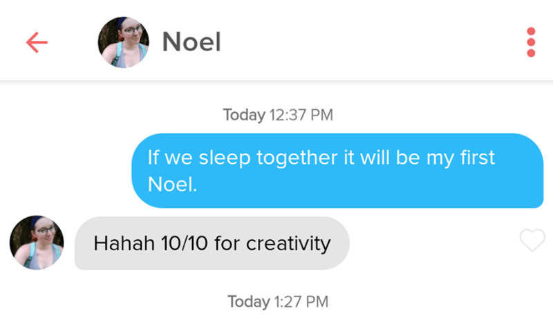 Text - Noel Today 12:37 PM If we sleep together it will be my first Noel. Hahah 10/10 for creativity Today 1:27 PM
