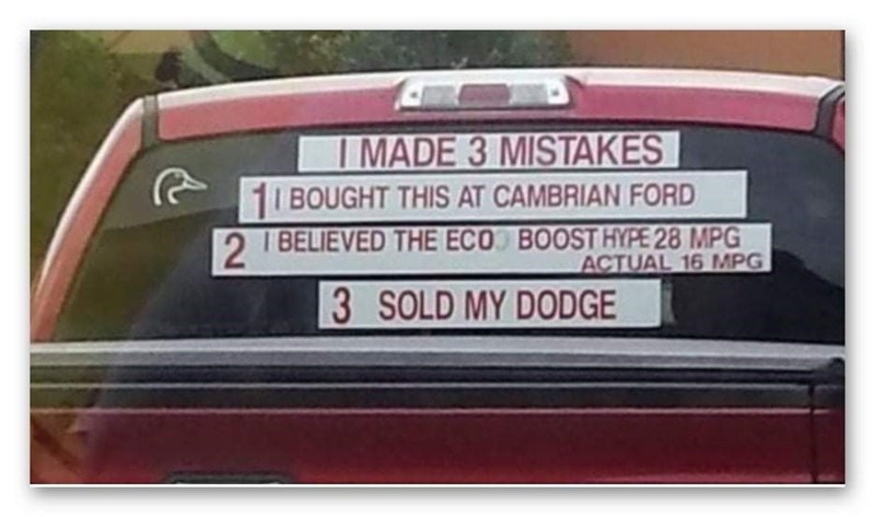 Motor vehicle - I MADE 3 MISTAKES 1I BOUGHT THIS AT CAMBRIAN FORD 2BELIEVED THE ECO BOOST HYPE 28 MPG ACTUAL 16 MPG 3 SOLD MY DODGE