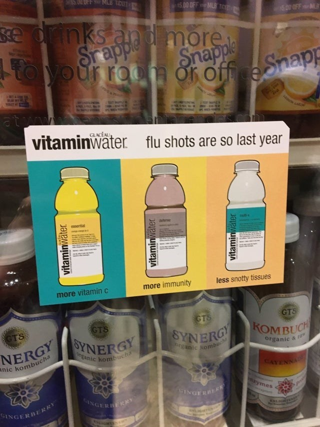 Product - MLB T 00 OFFMS e ornks OFF Srapple more toyour roo o off eap Snapple atwaw vitaminwater dea LACEAU flu shots are so last year essertal less snotty tissues more immunity more vitamin c GTS GTS GTS GTS KOMBUCH SYNERG NERGY nic kombucha SYNERGY rganic Rombu organic & eanic kombuc CATENNA maymes SINGERBER INGERDER GINGERBERRY ca vitaminwater vitaminwater vitaminwater