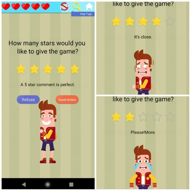 Text - like to give the game? free Tips It's close. How many stars would you like to give the game? A 5 star comment is perfect. like to give the game? Good review Refuse Please!More III
