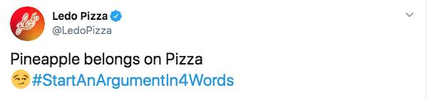 Text - Ledo Pizza @LedoPizza Pineapple belongs on Pizza #StartAnArgument In4Words