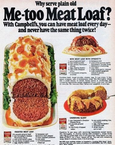 Dish - Why serve plain old Me-too Meat Loaf? With Campbelfs, you can have meat loaf every day and never have the same thing twice! NINI MEAT LOAF WITH SPAGHETTI pen st 2 ca10% ousces echy Canpbets Teato Soup 1 teblespeon shoening cup waber 1 age cea, mined 4 cups cooked saghet (about 8 unces ncooked 1 poutd grouse beet cup bead cruba cup greted Pammesan cheese esgty beaten cp fisely cheped airne 1w teaspoons oregaso enshed sor Cembins beet, bread crumbs, chees, EENcup enien, les- spoun eregana,