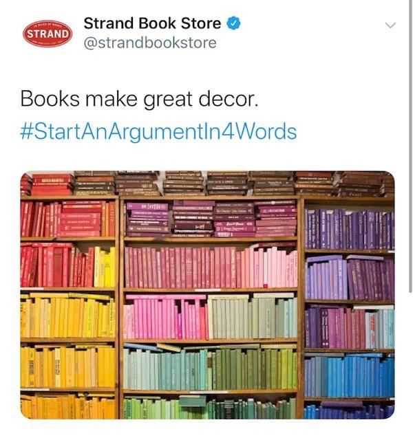 Product - Strand Book Store STRAND @strandbookstore Books make great decor. #StartAnArgumentIn4Words