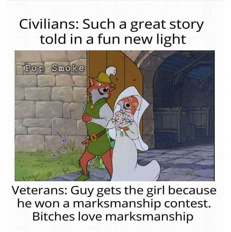 Cartoon - Civilians: Such a great story told in a fun new light Pop Smoke Veterans: Guy gets the girl because he won a marksmanship contest. Bitches love marksmanship