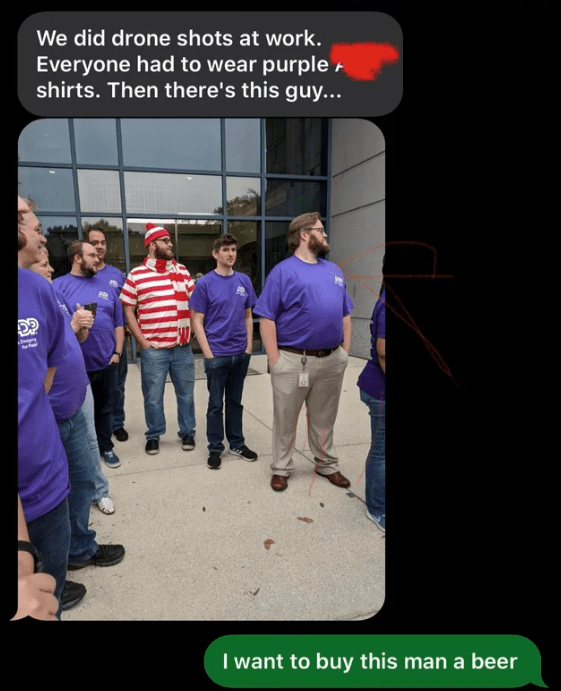 Photo caption - We did drone shots at work. Everyone had to wear purple shirts. Then there's this guy.. g I want to buy this man a beer