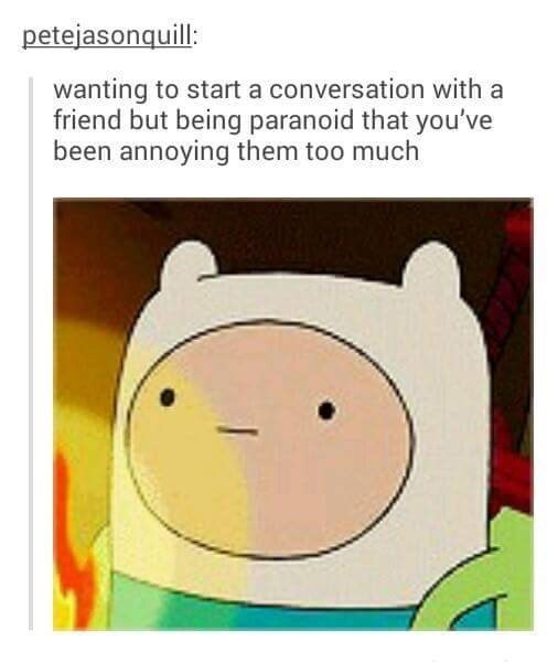 Cartoon - petejasonquill: wanting to start a conversation with a friend but being paranoid that you've been annoying them too much