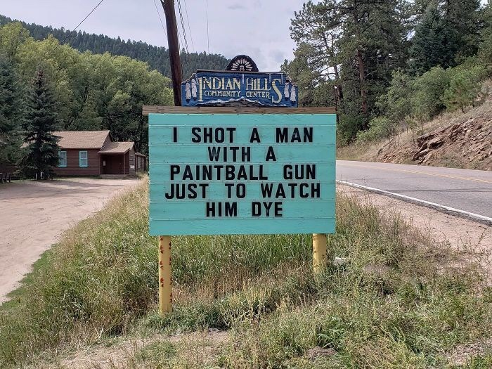 Sign - NINDIAN HILL COMMUNITY CENTER I SHOT A MAN WITH A PAINTBALL GUN JUST TO WATCH HIM DYE