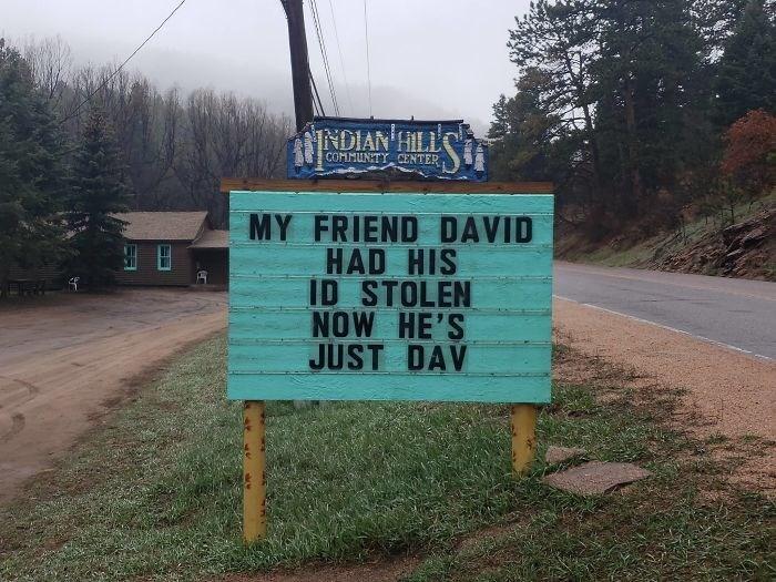 Street sign - NDIAN HILL COMMUNTY CENTER MY FRIEND DAVID HAD HIS ID STOLEN NOW HE'S JUST DAV