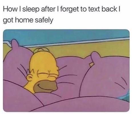 Cartoon - How I sleep after I forget to text back I got home safely