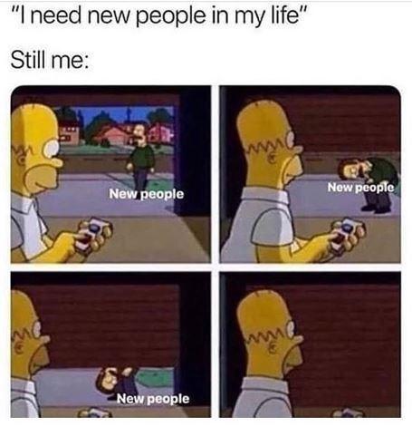 "Cartoon - ""I need new people in my life"" Still me: www New people New people www New people"