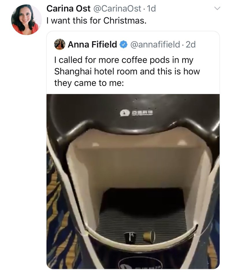 Technology - Carina Ost @CarinaOst 1d I want this for Christmas. Anna Fifield @annafifield 2d I called for more coffee pods in my Shanghai hotel room and this is how they came to me: BERR