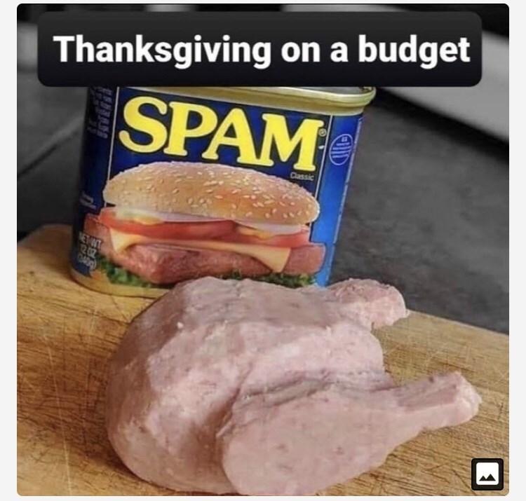 Spam - Thanksgiving on a budget SPAM Cassic NETT 0409)