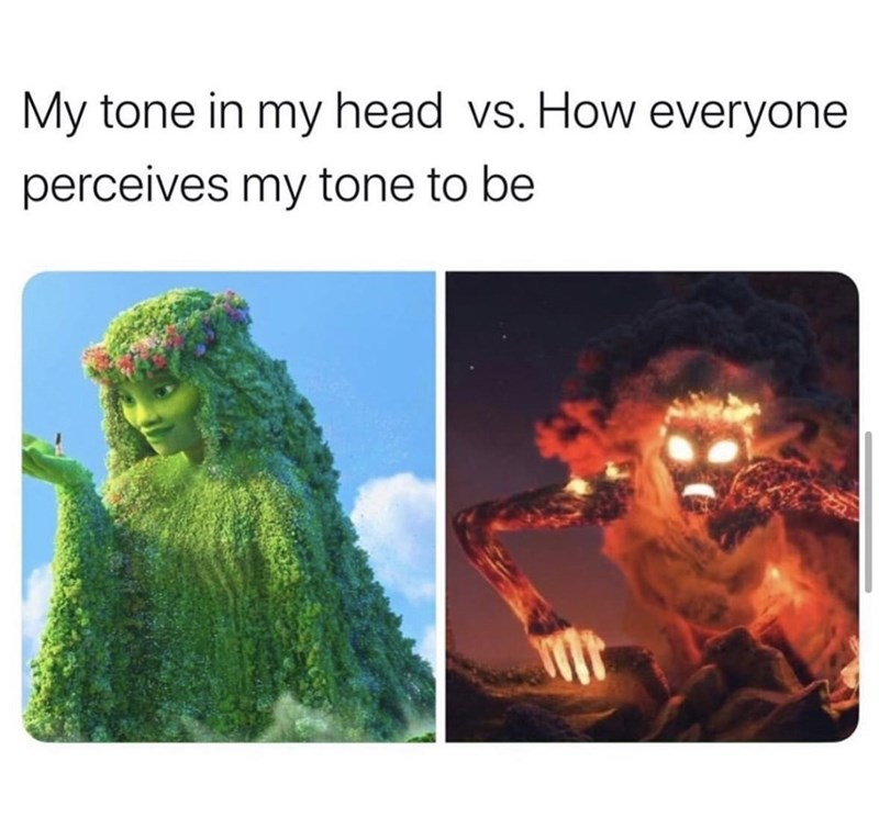 Text - My tone in my head vs. How everyone perceives my tone to be