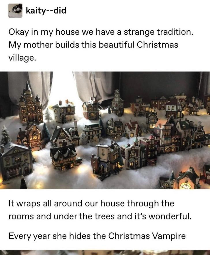 Product - kaity--did Okay in my house we have a strange tradition. My mother builds this beautiful Christmas village. It wraps all around our house through the rooms and under the trees and it's wonderful. Every year she hides the Christmas Vampire ESTR