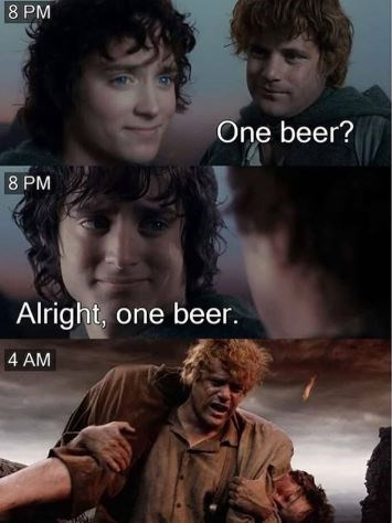 Movie - 8 PM One beer? 8 PM Alright, one beer. 4 AM