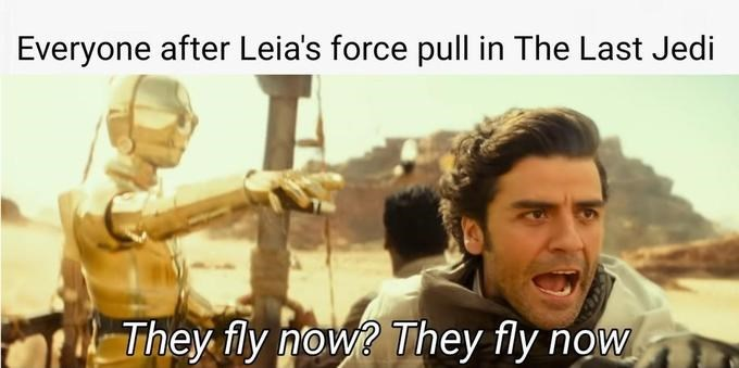 Photo caption - Everyone after Leia's force pull in The Last Jedi They fly now? They fly now