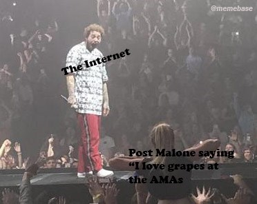 "Performance - @memebase The Internet Post Malone saying ""I love grapes at the AMAS"