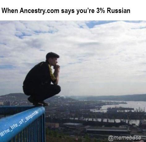 Sky - When Ancestry.com says you're 3% Russian ethe life_of gopnik @memebase