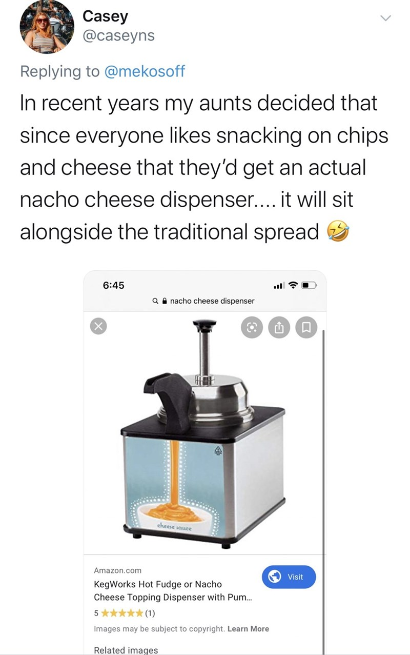 Kitchen appliance - Casey @caseyns Replying to @mekosoff In recent years my aunts decided that since everyone likes snacking on chips and cheese that they'd get an actual nacho cheese dispenser.... it will sit alongside the traditional spread 6:45 nacho cheese dispenser a cheese sauce Amazon.com Visit KegWorks Hot Fudge or Nacho Cheese Topping Dispenser with Pum... (1) 5 Images may be subject to copyright. Learn More Related images