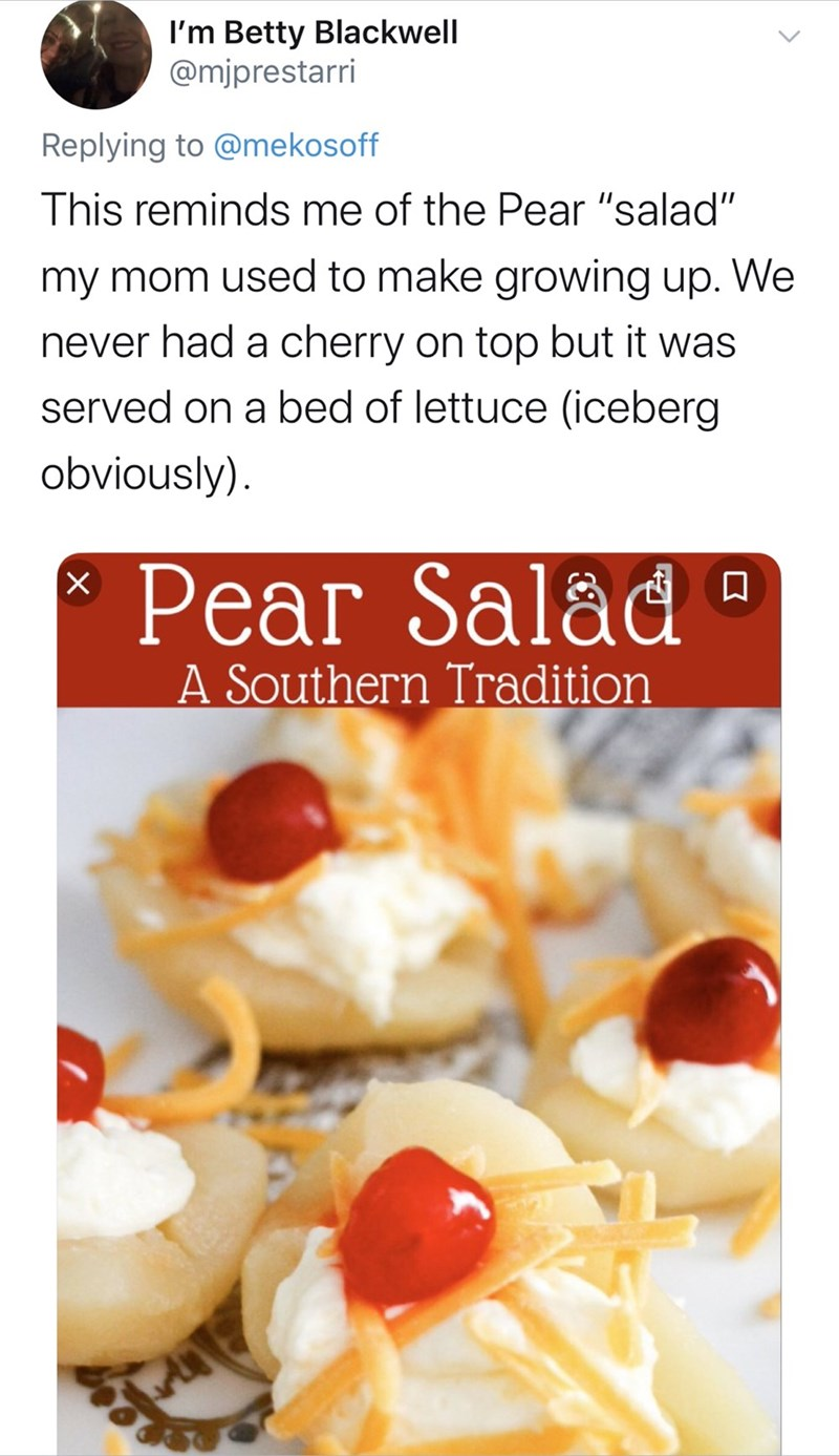 """Food - I'm Betty Blackwell @mjprestarri Replying to @mekosoff This reminds me of the Pear """"salad"""" my mom used to make growing up. We never had a cherry on top but it was served on a bed of lettuce (iceberg obviously) Pеаr Salad A Southern Tradition"""