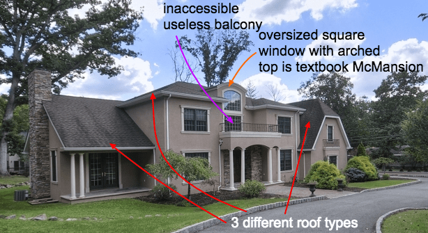 House - inaccessible useless balcony oversized square window with arched top is textbook McMansion 3 different roof types
