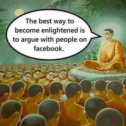 Guru - The best way to become enlightened is to argue with people on facebook.