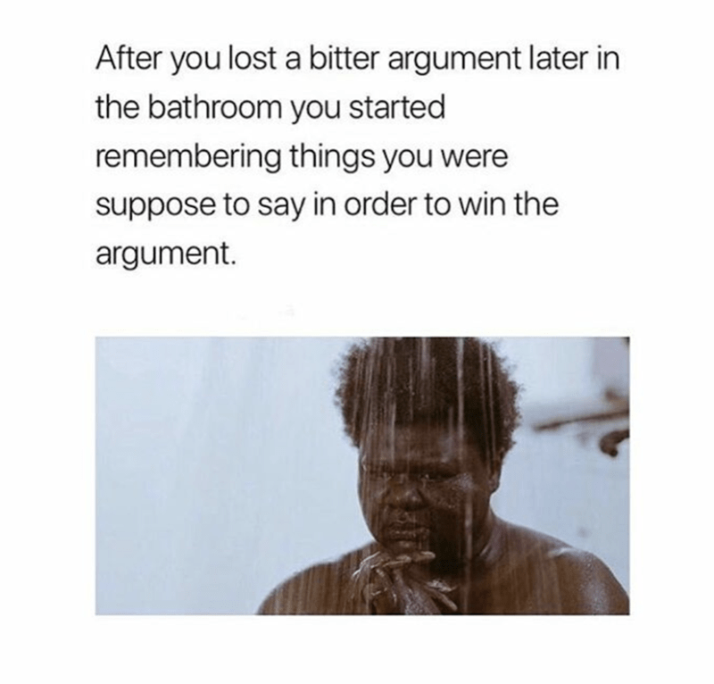 Text - Hair - After you lost a bitter argument later in the bathroom you started remembering things you were suppose to say in order to win the argument.