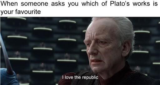 Photo caption - When someone asks you which of Plato's works is your favourite I love the republic